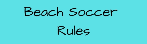 Beach Soccer Rules