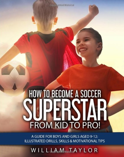 How to Become a Soccer Superstar